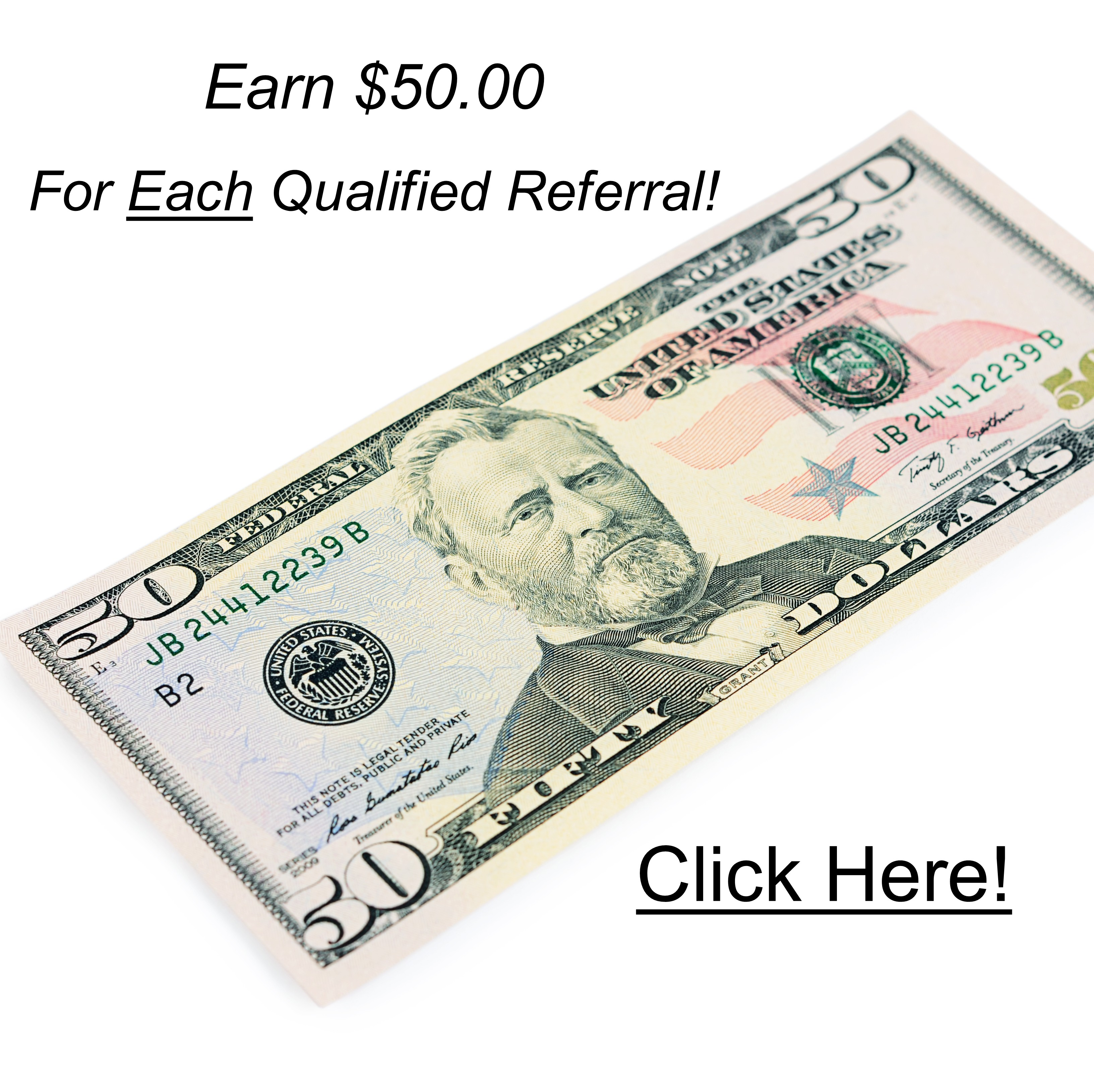 Earn 50 Dollars Per Qualified Referral